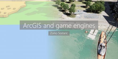 ArcGIS and Games Engines - Zorko Sostaric