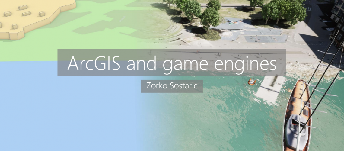ArcGIS and Games Engines - Zorko Sostaric